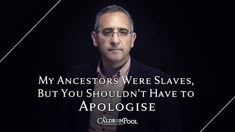 My Ancestors Were Slaves, But You Shouldn't Have to Apologise