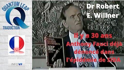 Robert E. Willner : Il y a 30 ans Anthony Fauci déjà dénoncé dans l'épidémie du SIDA