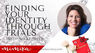 Finding your Identity through Trials with Nikki Speer