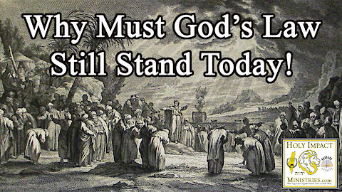 Why Must God's Torah Still Stand Today Part 1