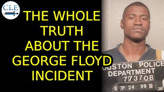The Whole Truth About The George Floyd Incident