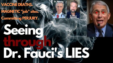 """Seeing Through Fauci's LIES: Vaccine Deaths, Magnetic """"Jab"""" Sites, and Perjury."""