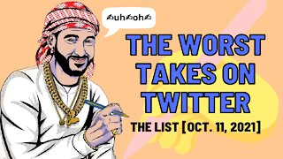 The Worst Tweets of the Week [Oct. 11, 2021]