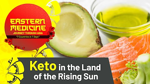 Keto in the Land of the Rising Sun   Clip from Episode 1 of Eastern Medicine: Journey through ASIA