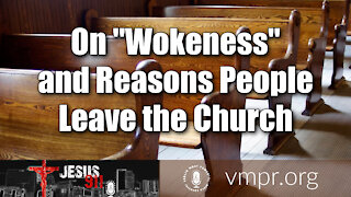"""09 Mar 21, Jesus 911: On """"Wokeness"""" and Reasons People Leave the Church"""