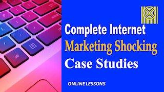 Complete Internet Marketing Shocking Case Studies
