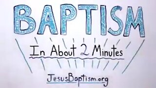 Baptism in About 2 Minutes