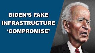 Biden's Fake Infrastructure 'Compromise'