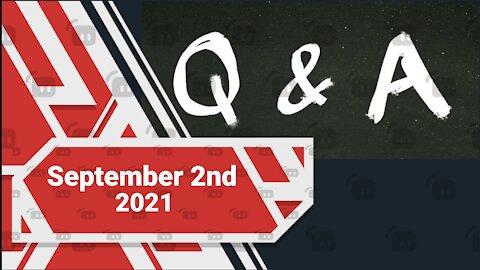 Q&A -- September 2nd, 2021