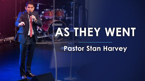 As They Went - Pastor Stan Harvey