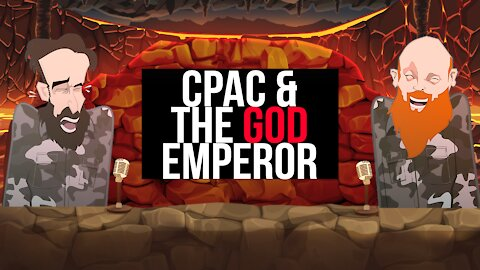 CPAC AND THE GOD EMPEROR   BUER BITS  
