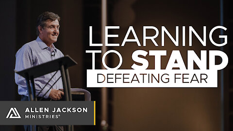 Learning To Stand - Defeating Fear