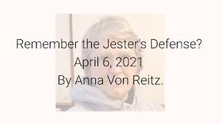 Remember the Jester's Defense? April 6, 2021 By Anna Von Reitz
