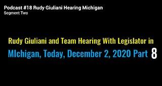Rudy Giuliani Hearing Michigan Legislature Dec 2, 2020 MASSIVE FRAUD Part 8 Final