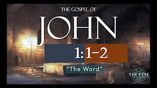 "John 1:1-2 ""The Word"""