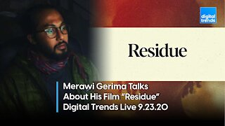 """Merawi Gerima Talks About His Film """"Residue""""   Digital Trends Live 9.23.20"""