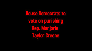 House Democrats to vote on punishing Rep. Marjorie Taylor Greene 2-3-2021