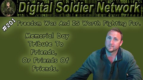 #201. Freedom Was And IS Worth Fighting For. Memorial Day Tribute To Friends, Or Friends Of Friends.
