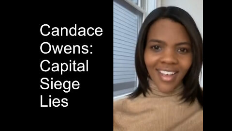 Candace Owens - Everything you were told about the Capitol Riot is a lie.