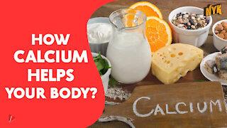 How Calcium Helps Your Body ?