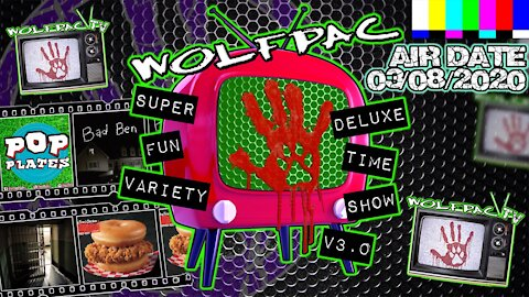 WOLFPAC Super Deluxe Fun Time Variety Show March 8th 2020