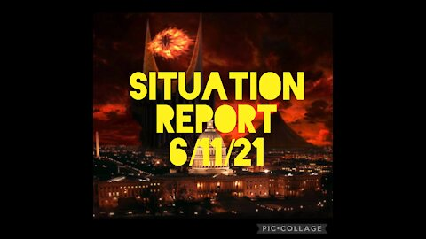SITUATION REPORT 6/11/21
