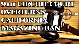 CALIFORNIA MAGAZINE BAN OVERTURNED BY 9TH CIRCUIT COURT - SH007ER