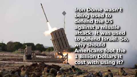 The US Shouldn't Be Shelling out $1 Billion to Israel to Replenish Iron Dome. Make Them Pay For It