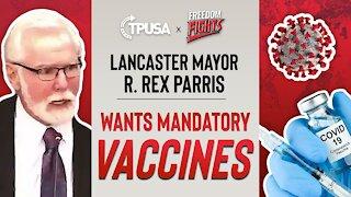 Lancaster, CA Mayor Wants Mandatory Vaccines