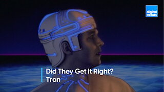 Did They Get It Right - Tron