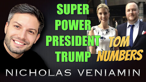Tom Numbers Discusses Super Power President Trump with Nicholas Veniamin