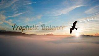 Prophetic Balance