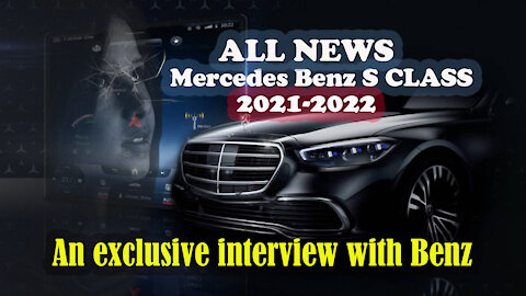 Mercedes s class 2021-2022 ALL NEWS An Exclusive Interview with the Designer and Everything New
