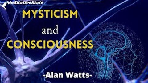 mysticism and Consciousness - Alan Watts - States of consciousness
