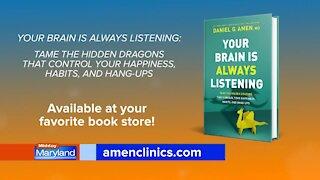 Dr. Daniel Amen - Your Brain is Always Listening