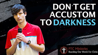 """""""Don't Get Accustom to Darkness""""   Cameron Rowe"""
