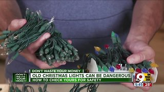 Old Christmas lights can be dangerous