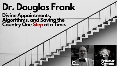 Dr. Frank: Divine Appointments, Algorithms, and Saving the Country One Step at a Time