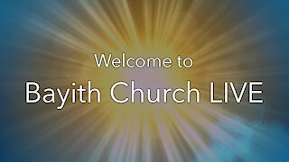 Bayith Church Livestream: January 3, 2021