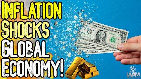 Inflation SHOCKS Global Economy! - Gold & Silver SET TO SKYROCKET!