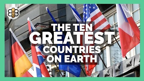 The Ten Greatest Countries On Earth
