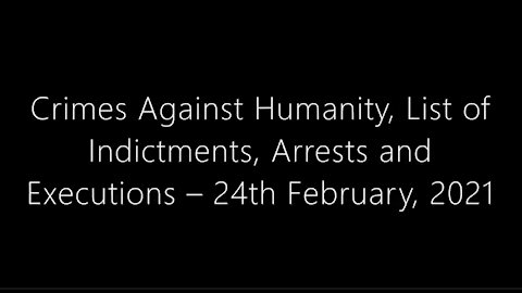 Crimes Against Humanity - Indictments, Arrests, and Executions.