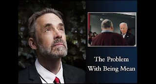 Jordan Peterson - The Problem With Being Mean