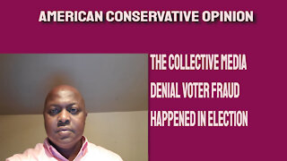 The collective media denial voter fraud happened in election