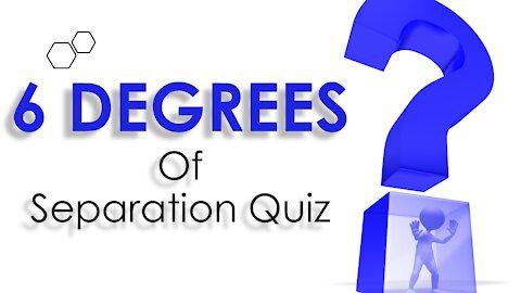 SIX DEGREES OF SEPARATION QUIZ (PART 2)