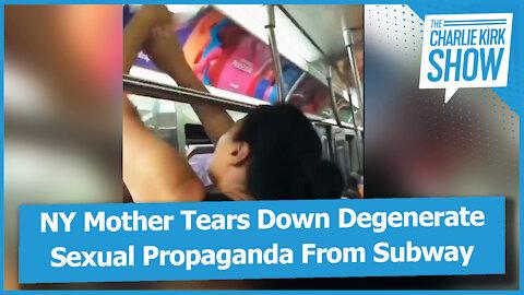 NY Mother Tears Down Degenerate Sexual Propaganda From Subway