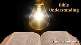 Bible Understanding - Herbert W Armstrong - Radio Broadcast