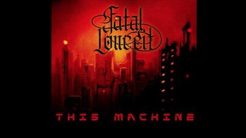 FATAL CONCEIT - THIS MACHINE