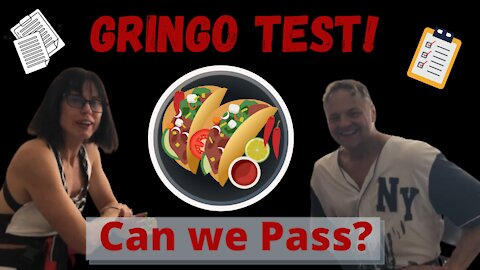 Episode 52- Can We Pass the Gringo Test?