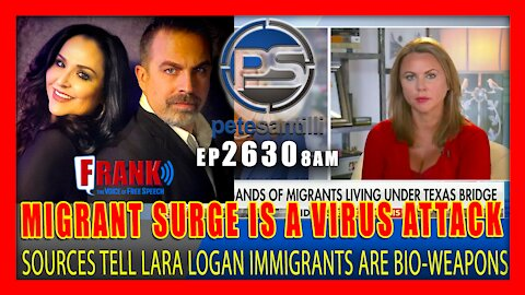 EP 2630 8AM BIO WEAPON ATTACK ON THE BORDER! SOURCES TELL LARA LOGAN MIGRANT SURGE IS A VIRUS BOMB